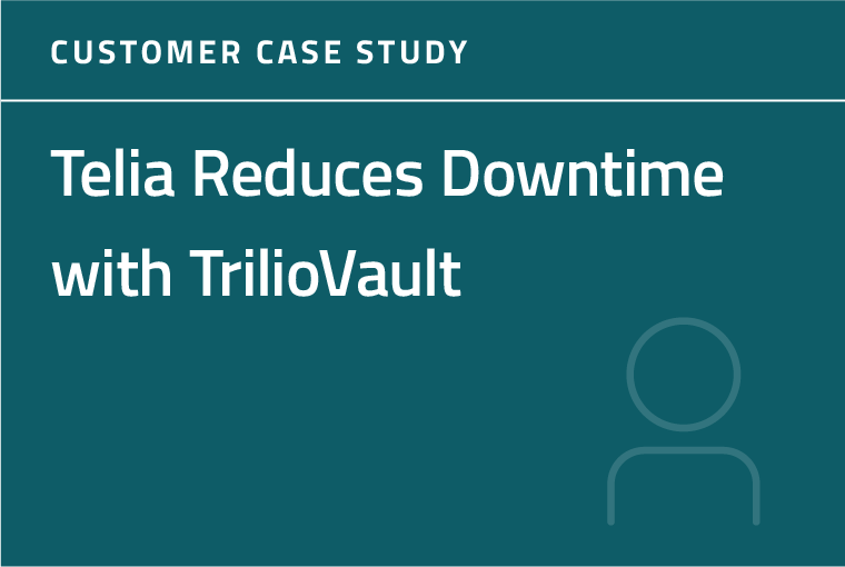 Telia Reduces Downtime with TrilioVault