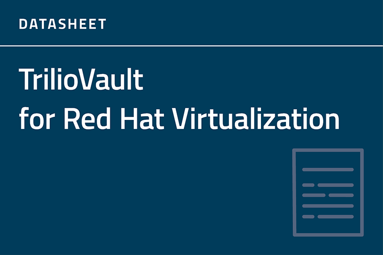 TrilioVault for Red Hat Virtualization Datasheet