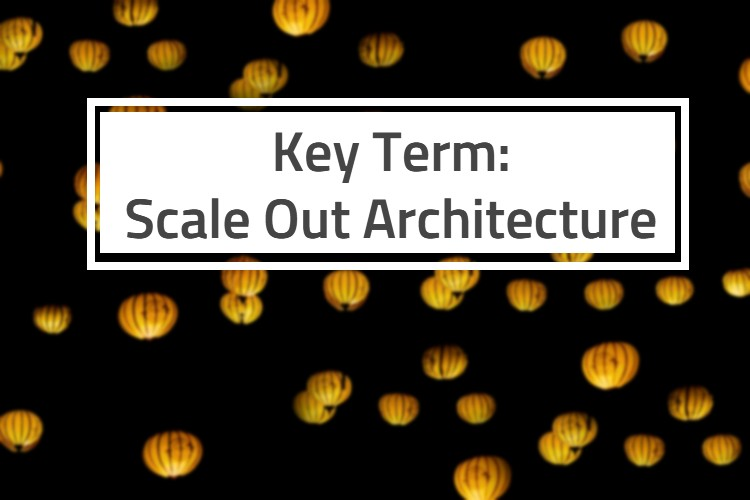 Scale Out Architecture