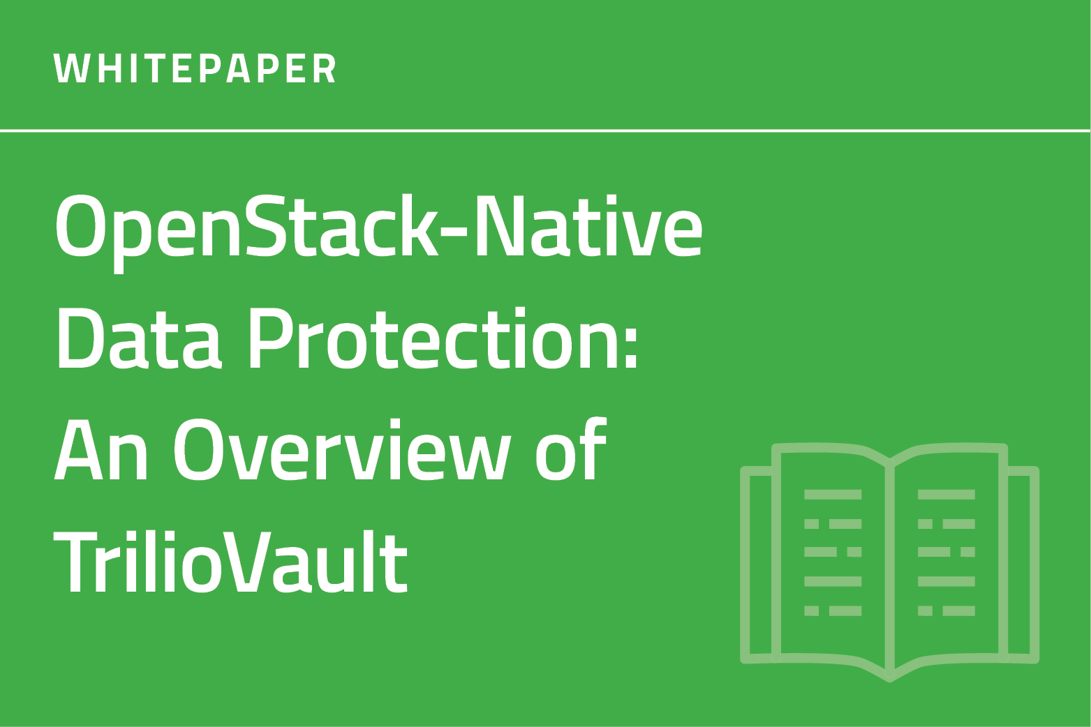 OpenStack-Native Data Protection with TrilioVault (Solution Overview)