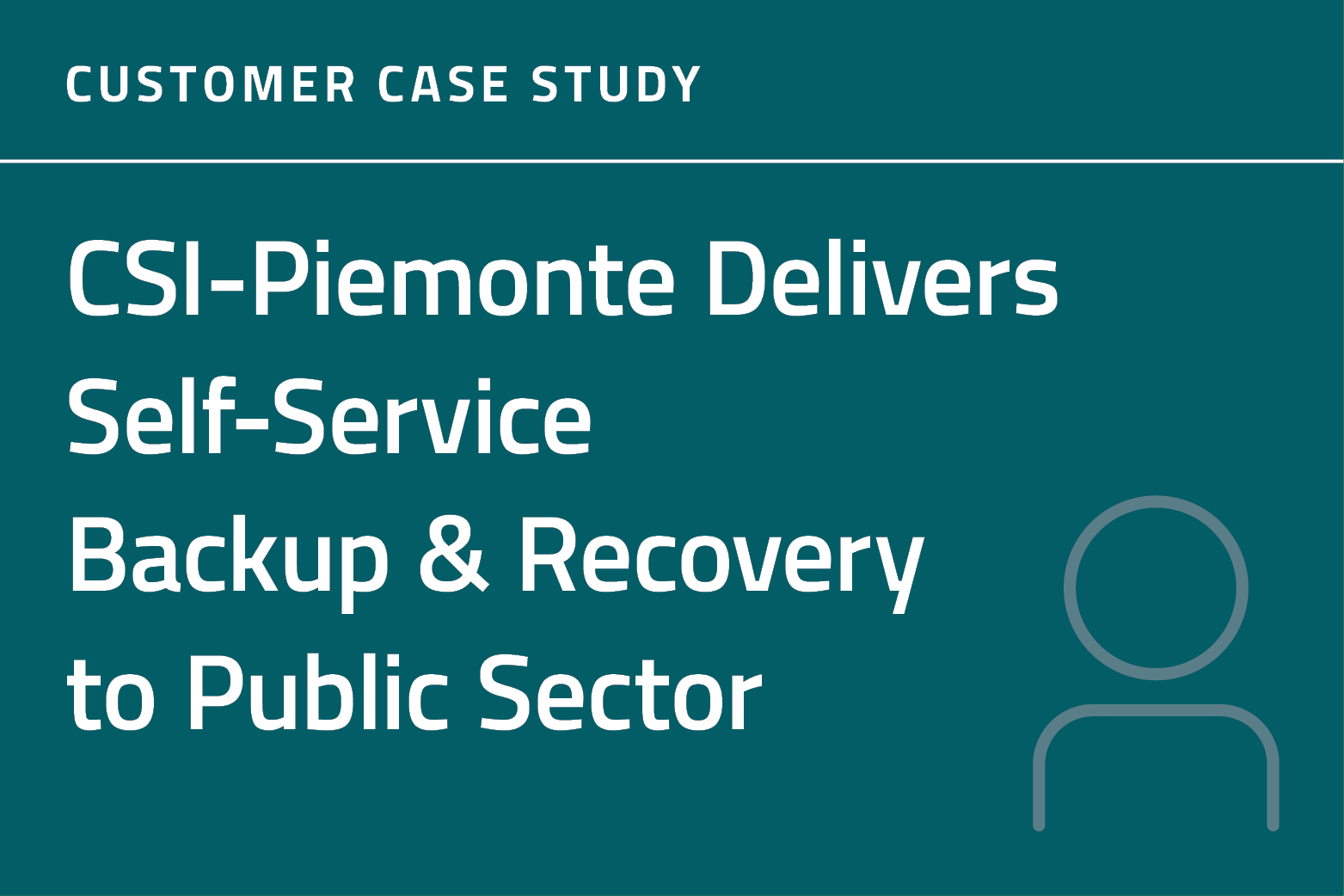 CSI-Piemonte Delivers Self-Service Backup & Recovery to Public Sector