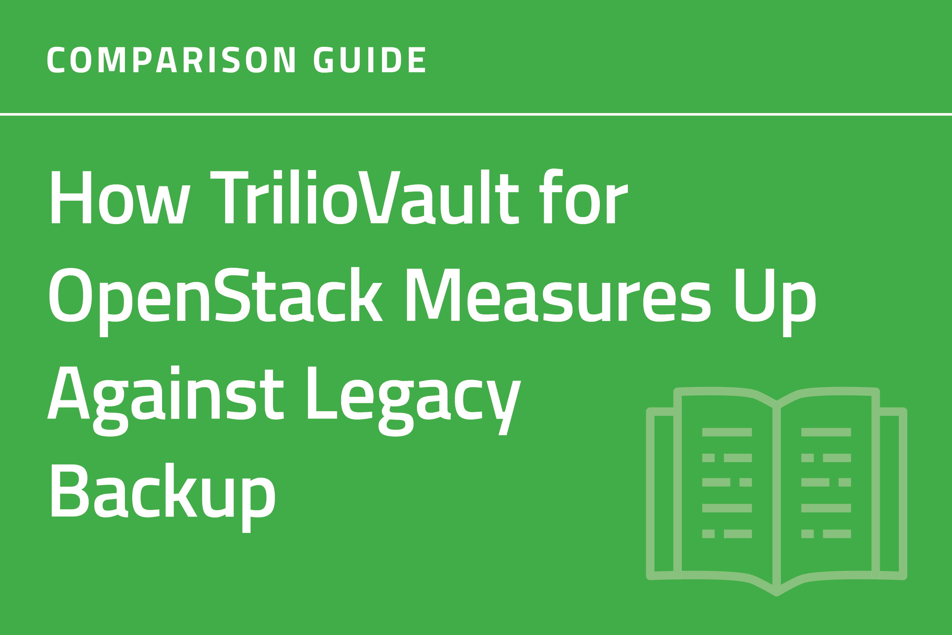How TrilioVault Stacks Up Against Legacy Data Protection: A Comparison Guide