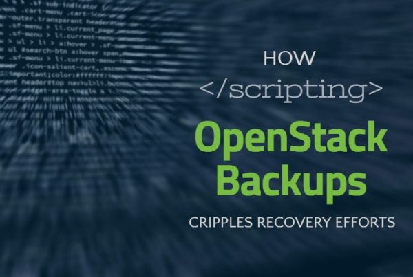 How Scripting OpenStack Backups Cripples Recovery Efforts