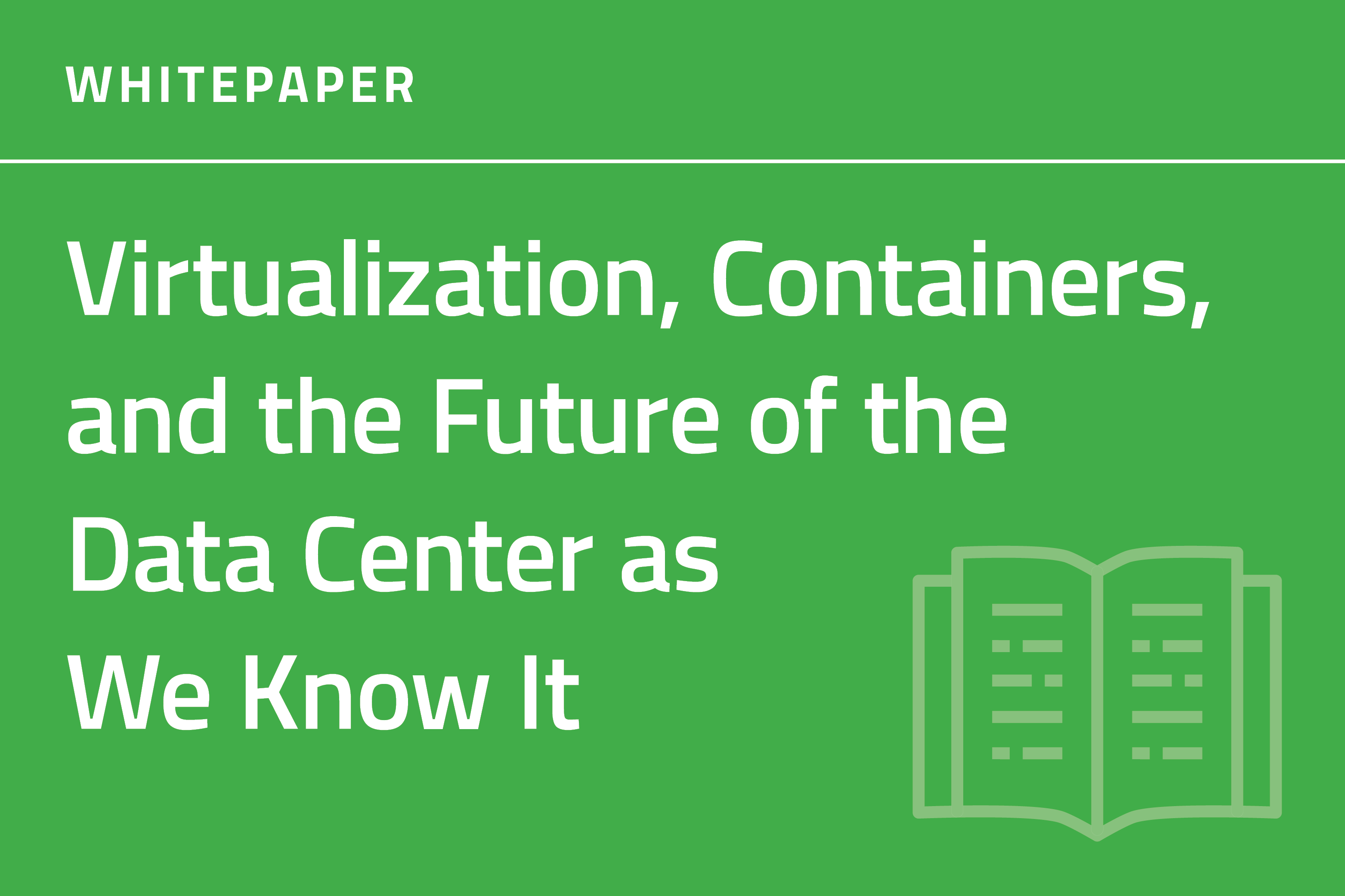 Virtualization, Containers, and the Future of the Data Center as We Know It